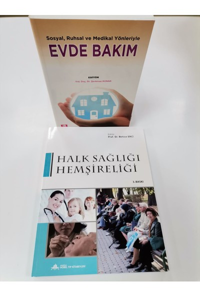 Halk Sağlığı Hemşireliği - Sosyal Ruhsal ve Medikal Yönleriyle Evde Bakım - Behice Erci
