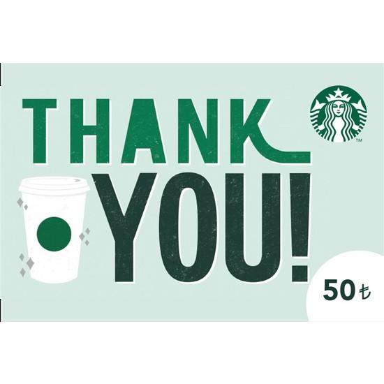 """Starbucks® """"Teşekkür Ederim!"""" Hediye Kartı 50TL"""