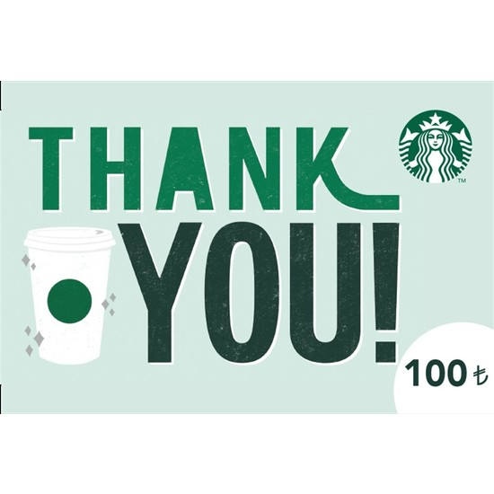 """Starbucks® """"Teşekkür Ederim!"""" Hediye Kartı 100TL"""