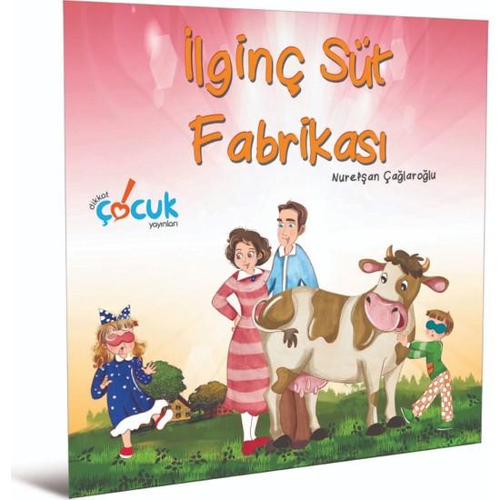 İlginç Süt Fabrikası 3-6 Yaş - Nurefşan Çağlaroğlu