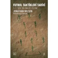 Futbol Taktikleri Tarihi - Jonathan Wilson