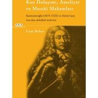 Kan Dolaşımı, Ameliyat Ve Musıki Makamlar Kantemiroğlu (1673-1723) Ve Edvar'ının Sıradışı Müzikal Serüveni