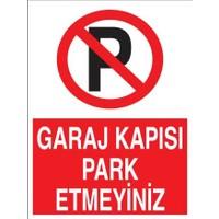 Garaj Kapısı Park Etmeyiniz Levhası - Tabelası