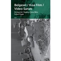 Belgesel - Kısa Film - Video Sanatı