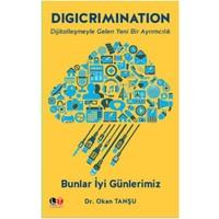 Digicrimination:Bunlar İyi Günlerimiz