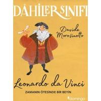 Dahilerin Sınıfı:Leonardo Da Vinci Zamanın Ötesinde Bir Beyin - Davide Morosinotto