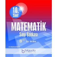 Bilgiyolu 10. Sınıf Matematik Soru Bankası B(C) Orta - İleri Düzey