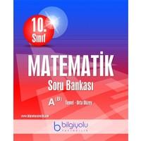 Bilgiyolu 10. Sınıf Matematik Soru Bankası A(B) Temel - Orta Düzey