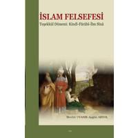 İslam Felsefesi Teşekkül Dönemi:Kindi-Farabi-İbn Sina