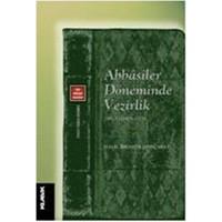 Abbasiler Döneminde Vezirlik(295-530/908-1136)