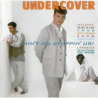 Undercover - Ain't No Stoppin' Us CD