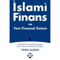 İslami Finans Ve Yeni Finansal Sistem: Gelecekteki FinansalKrizlerden Korunmak İçin Ahlaki Bir Yaklaşım