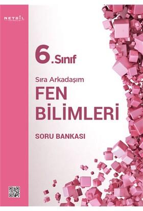 Netbil Yayınları 6.Sınıf Sıra Arkadaşım Fen Bilimleri Soru Bankası