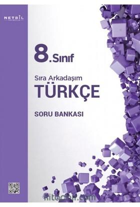 Netbil Yayınları 8.Sınıf Sıra Arkadaşım Türkçe Soru Bankası