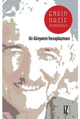 İki Dünyanın Hesaplaşması-Ersin Nazif Gürdoğan