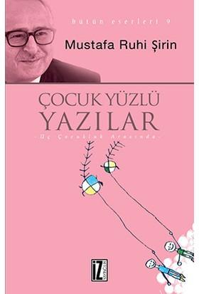 Çocuk Yüzlü Yazılar - Mustafa Ruhi Şirin