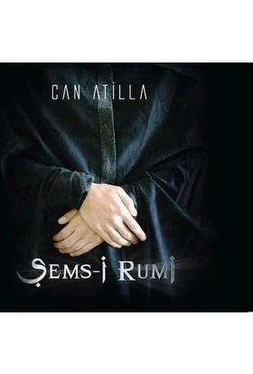 Can Atilla - Şems-İ Rumi Cd