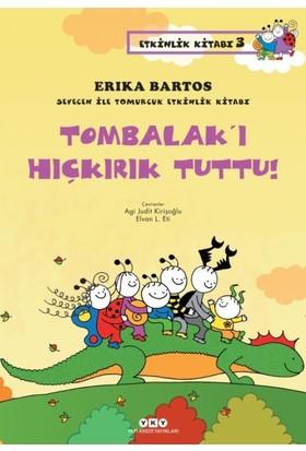 Sevecen İle Tomurcuk Etkinlik Kitabı 3:Tombalak'ı Hıçkırık Tuttu!