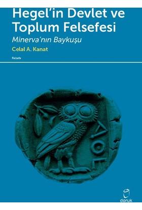 Hegel'in Devlet Ve Toplum Felsefesi Minerva'nın Baykuşu