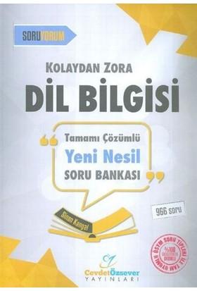 Cevdet Özsever Kolaydan Zora Dil Bilgisi Tamamı Çözümlü Yeni Nesil Soru Bankası - Sinan Kangal