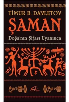 Şaman Doğa'nın Şifası Uyanınca