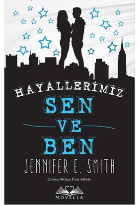 Hayallerimiz Sen ve Ben (Jennifer E. Smith)