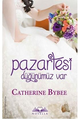 Pazartesi Düğünümüz Var (Catherine Bybee)