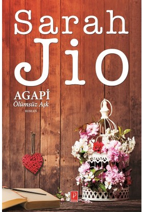 Agapi – Ölümsüz Aşk (Özel Ciltli Baskı) - Sarah Jio