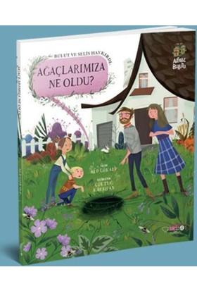 Bulut Ve Selis Haykırdı: Ağaçlarımıza Ne Oldu? - Alp Gökalp