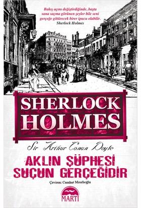 Aklın Şüphesi Suçun Gerçeğidir (Sherlock Holmes)