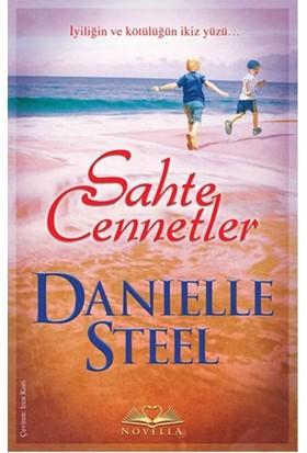 Sahte Cennetler İyiliğin ve Kötülüğün İkiz Yüzü (Danielle Steel)