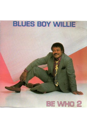 Blues Boy Willie - Be Who 2 CD