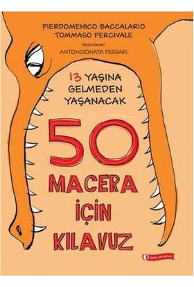 Odtü Yayıncılık 13 Yaşına Gelmeden Yaşanacak 50 Macera