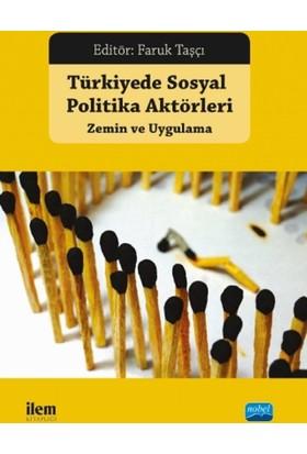 Türkiye'de Sosyal Politika Aktörleri: Zemin Ve Uygulama