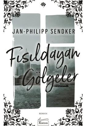 Fısıldayan Gölgeler - Jan-Philipp Sendker