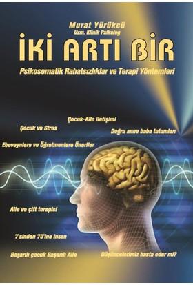 İki Artı Bir: Psikosomatik Rahatsızlıklar Ve Terapi Yöntemleri