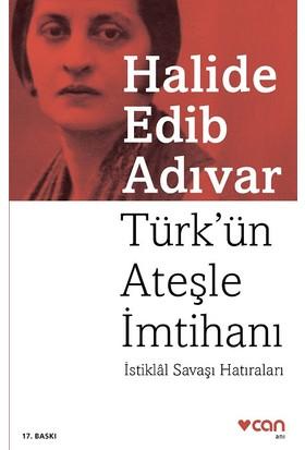 Türk'ün Ateşle İmtihanı - Halide Edib Adıvar