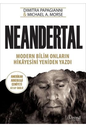 Neandertal:Modern Bilim Onların Hikayesini Yeniden Yazdı