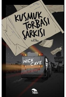 Kusmuk Torbası Şarkısı - Nick Cave