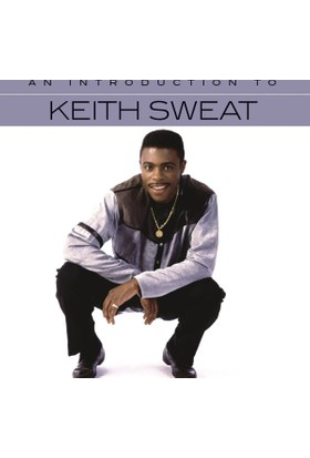 Keith Sweat - An Introduction To