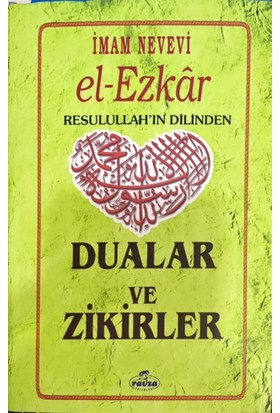 Muhtasar El Ezkar Resulullah'In Dilinden Dualar Ve Zikirler