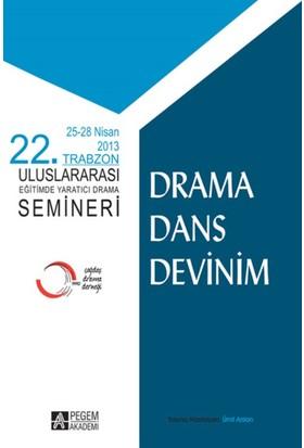 22. Trabzon Uluslararası Eğitimde Yaratıcı Drama Semineri(25-28 Nisan 2013 Trabzon)