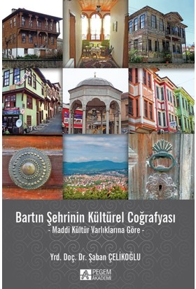 Bartın Şehrinin Kültürel Coğrafyası:Maddi Kültür Varlıklarına Göre