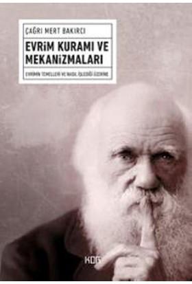 Evrim Kuramı Ve Mekanizmaları - Çağrı Mert Bakırcı