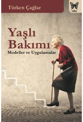 Yaşlı Bakımı: Modeller Ve Uygulamalar