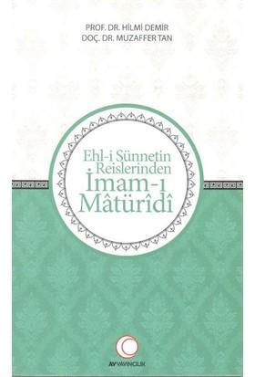 Ehl-i Sünnetin Reislerinden İmam-I Matüridi