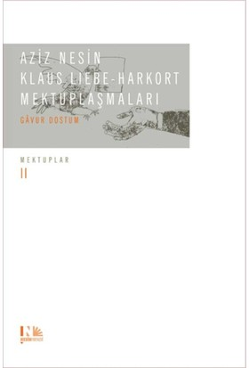 Aziz Nesin - Klaus Liebe Harkort Mektuplaşmaları - Gavur Dostum Mektuplar II (Ciltli)