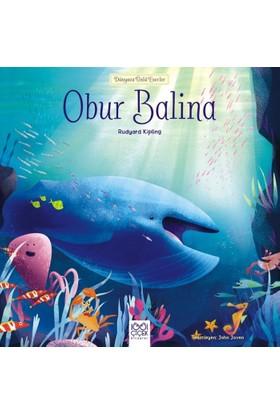 Dünyaca Ünlü Eserler: Obur Balina - Rudyard Kipling