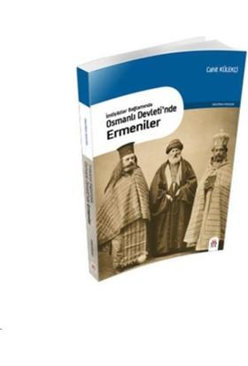 İmtiyazlar Bağlamında:Osmanlı Devleti'nde Ermeniler
