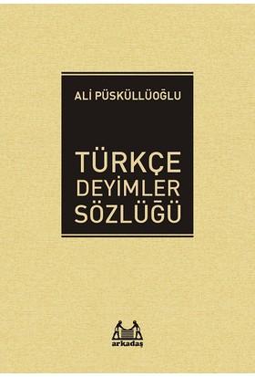 Türkçe Deyimler Sözlüğü - Ali Püsküllüoğlu